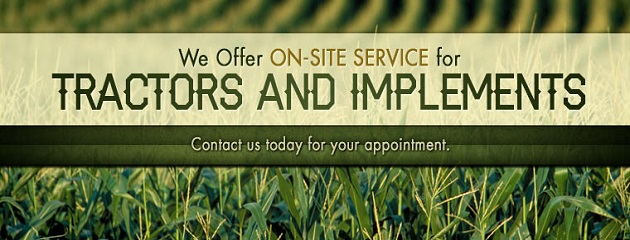 We Offer ON-SITE SERVICE for Tractors and Implements
